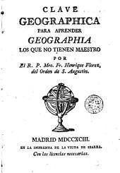 Clave geographica para aprender geographia los que no tienen maestro