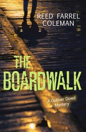 The Boardwalk: A Gulliver Dowd Mystery