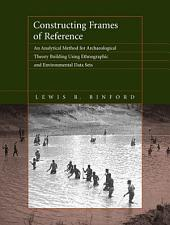 Constructing Frames of Reference: An Analytical Method for Archaeological Theory Building Using Ethnographic and Environmental Data Sets