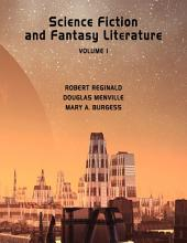 Science Fiction and Fantasy Literature: Volume 1
