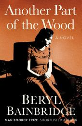 Another Part of the Wood: A Novel
