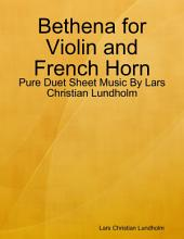 Bethena for Violin and French Horn - Pure Duet Sheet Music By Lars Christian Lundholm