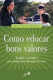 Como educar bons valores: Desafios e caminhos para trilhar uma educação de valor