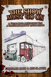 The Show Must Go On: A young man's adventures with a travelling show in 1950s Britain