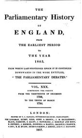 "The Parliamentary History of England, from the Earliest Period to the Year 1803: From which Last-mentioned Epoch it is Continued Downwards in the Work Entitled ""Hansard's Parliamentary Debates."", Volume 30"