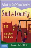 What to Do When You re Sad and Lonely PDF
