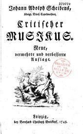 J. A. Scheibens,... Critischer Musicus