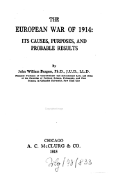 The European War of 1914: its causes, purposes and probable results