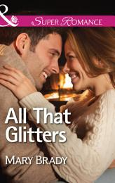 All That Glitters (Mills & Boon Superromance) (The Legend of Bailey's Cove, Book 3)