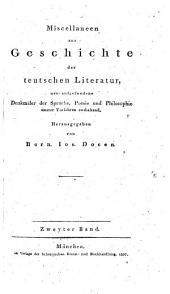 Miscellaneen zur Geschichte der teutschen Literatur neu-aufgefundene Denkmäler der Sprache, Poesie und Philosophie unserer Vorfahren enthaltend: Volume 2
