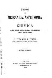 Nozioni di meccanica, astronomia e chimica ad uso delle scuole liceali e magistrali e degli istituti tecnici di Giovanni Luvini