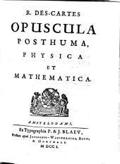 Opuscula posthuma, physica et mathematica