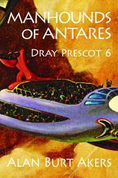 Manhounds of Antares: Dray Prescot #6