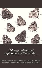 Catalogue of Diurnal Lepidoptera of the Family Satyridæ in the Collection of the British Museum