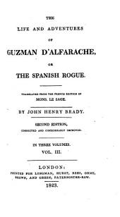 The life and adventures of Guzman d'Alfarache, or The Spanish rogue, tr. by J.H. Brady
