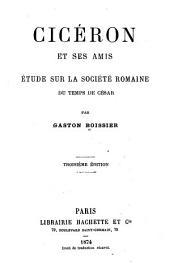 Cicéron et ses amis: étude sur la société romaine du temps de César