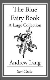 The Blue Fairy Book: A Large Collection