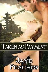 Taken as Payment