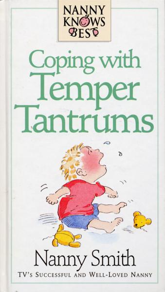 Nanny Knows Best   Coping With Temper Tantrums