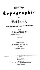 Kirchliche Topographie von Mähren, meist nach Urkunden und Handschriften: Abt. I, Olmützer Erzdiöcese ; Bd. V, Band 1,Ausgabe 5