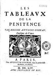 Les tableaux de la Penitence. Par messire Antoine Godeau, evesque de Vence