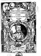 Di M. Camillo Agrippa Trattato di scienza d'arme. Et vn dialogo in detta materia