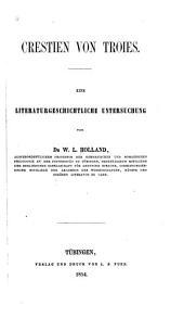 Crestien von Troies: Eine Literaturgeschichtliche Untersuchung