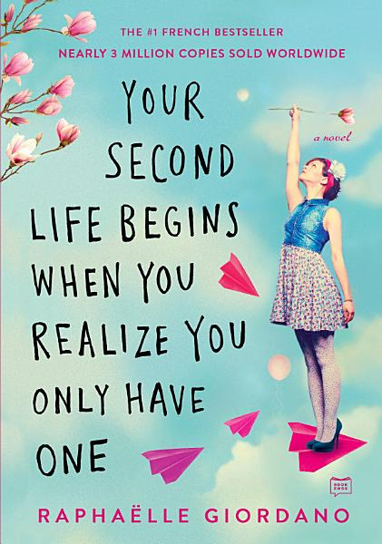 Download Your Second Life Begins When You Realize You Only Have One Book