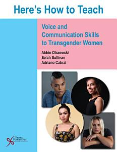 Here s How to Teach Voice and Communication Skills to Transgender Women Book