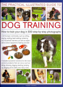 The Practical Illustrated Guide to Dog Training