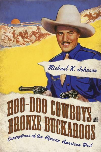 Hoo-Doo Cowboys and Bronze Buckaroos Pdf Book
