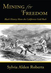 Mining for Freedom: Black History Meets the California Gold Rush