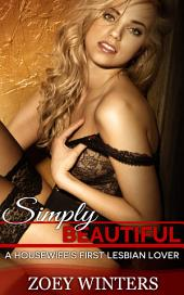 Simply Beautiful: A Housewife's first Lesbian Lover