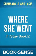 Download Summary and Analysis Where She Went  If I Stay  Book 2  Book