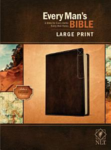 Every Man s Bible Nlt  Large Print  Deluxe Explorer Edition  Leatherlike  Rustic Brown  PDF