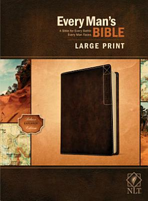 Every Man s Bible Nlt  Large Print  Deluxe Explorer Edition  Leatherlike  Rustic Brown