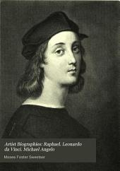 Artist Biographies: Raphael. Leonardo da Vinci. Michael Angelo