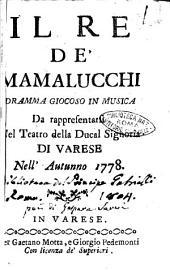 Il re de' Mamalucchi dramma giocoso in musica da rappresentarsi nel teatro della ducal signoria di Varese nell'autunno 1778
