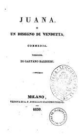 Teatro della signora Ancelot: Juana o Un disegno di vendetta commedia. 4