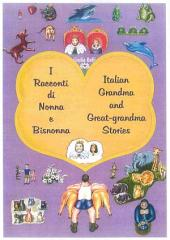 I racconti di Nonna e Bisnonna (Bilingue Italiano-Inglese) - Italian Grandma and Great-Grandma Stories (Bilingual Italian-English): Storie della Buona Notte - Bedtime Stories