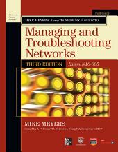 Mike Meyers' CompTIA Network+ Guide Exam N10-005, Third Edition: Edition 3
