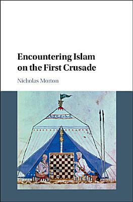 Encountering Islam on the First Crusade PDF