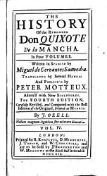 The History of the Renowned Don Quixote de la Mancha. ... by Miguel de Cervantes Saavedra. Translated by Several Hands: and Publish'd by Peter Motteux. Adorn'd with New Sculptures. ...