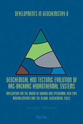 Geochemical and Tectonic Evolution of Arc Backarc Hydrothermal Systems
