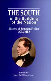The South in the Building of the Nation: History of Southern Fiction
