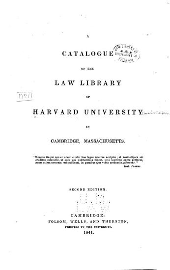 A Catalogue of the Law Library of Harvard University in Cambridge Massachusetts PDF