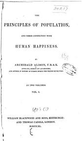 The principles of population: and their connection with human happiness, Volume 1