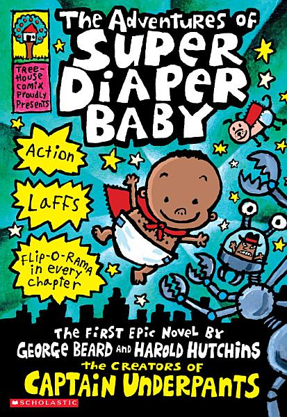 Download The Adventures of Super Diaper Baby Book