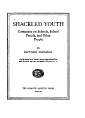 Shackled Youth: Comments on Schools, School People, and Other People