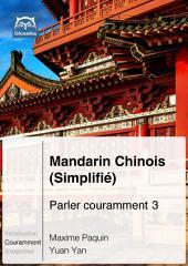 Mandarin Chinois (Simplififié) Parler couramment 3: Glossika Méthode syntaxique